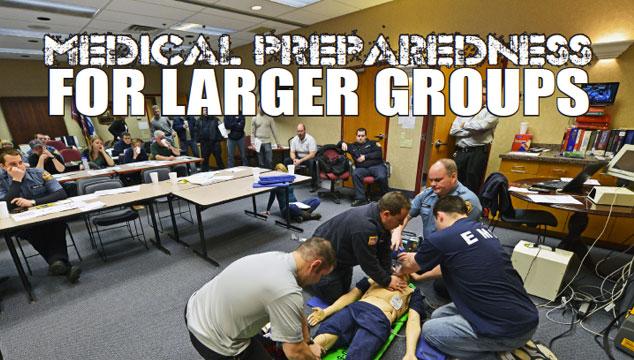 Medical Preparedness for Larger Groups